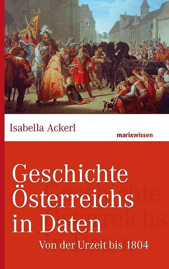 道路を作るプロセスかごイヤホンGeschichte ?sterreichs in Daten: Von der Urzeit bis 1804 (marixwissen) (German Edition)