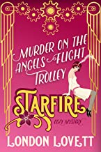 Murder on the Angels Flight Trolley (Starfire Cozy Mystery Book 3)