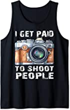 I Get Paid to Shoot People Funny Photographer Gift Tank Top