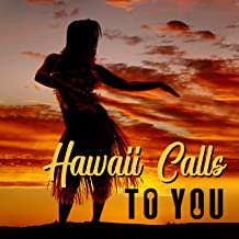 Hawaii Calls to You: Sunny Hawaiian Rhythms, Aloha Beach Holiday 2019