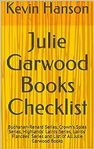 Julie Garwood Books Checklist: Buchanan-Renard Series, Crown's Spies Series, Highlands' Lairds Series, Lairds' Fiancées' Series and List of All Julie Garwood Books (English Edition)