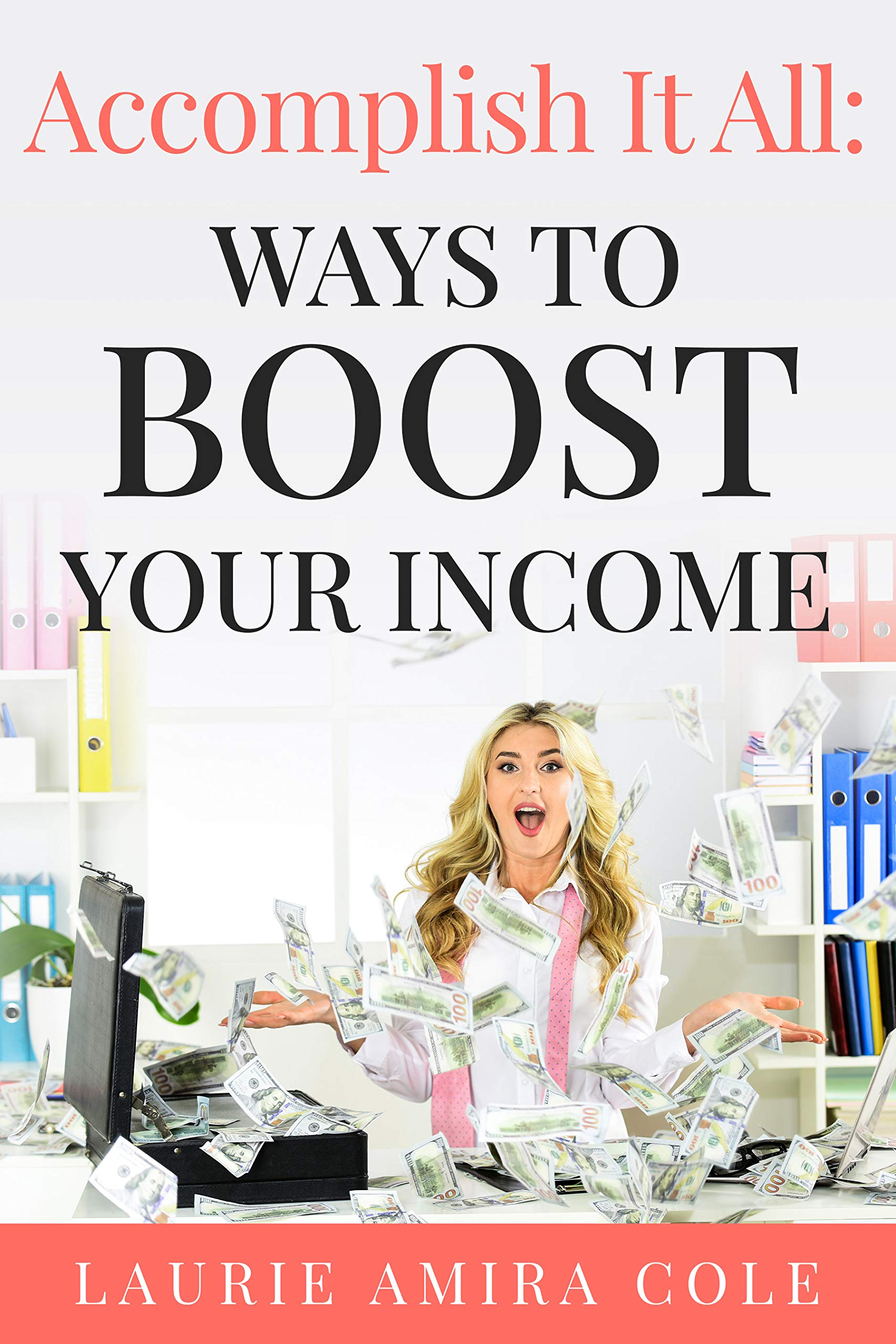 Accomplish It All: Ways to Boost Your Income