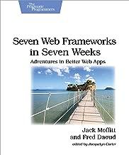 Seven Web Frameworks in Seven Weeks: Adventures in Better Web Apps