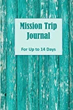 Mission Trip Journal: Documenting Faith-based Short-term Projects Up to 14 Days (Christian Travel Diary)