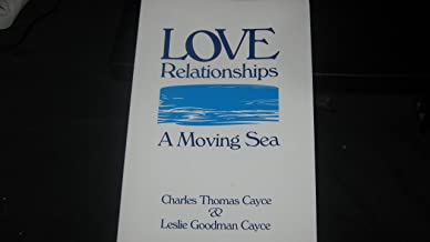 Love Relationships: A Moving Sea (Edgar Cayce's Wisdom for the New Age)