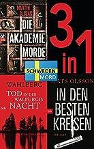 Schwedenmord: Tod in der Walpurgisnacht / Die Akademiemorde / In den besten Kreisen (3in1 Bundle): 3 Romane in einem Band...