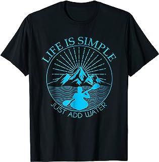 Kayaking Gift T-Shirt Life Is Simple Add Water Kayak Tee