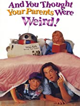 Best and you thought your parents were weird Reviews