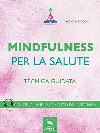 Mindfulness per la salute: Tecnica guidata