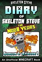 Diary of Minecraft Skeleton Steve the Noob Years - Season 4 Episode 1 (Book 19) : Unofficial Minecraft Books for Kids, Tee...