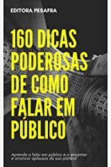 160 DICAS PODEROSAS DE COMO FALAR EM PÚBLICO: Faça sua platéia ficar admirada e venda qualquer coisa a ela! eBook Kindle