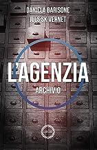 Scaricare Libri L'Agenzia: Archivio (Soglie Instabili Vol. 3) PDF