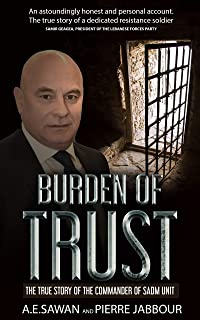 BURDEN OF TRUST: THE TRUE STORY OF THE COMMANDER OF THE SADM UNIT (English Edition)