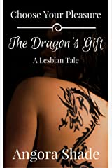Choose Your Pleasure: The Dragon's Gift, A Lesbian Tale Kindle Edition