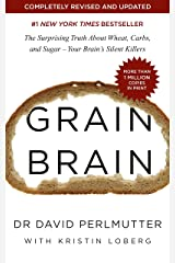 Grain Brain: The Surprising Truth about Wheat, Carbs, and Sugar - Your Brain's Silent Killers (English Edition) Formato Kindle