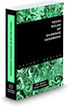 Texas Rules of Evidence Handbook, 2019 ed.