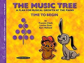 The Music Tree Student's Book: Time to Begin -- A Pl