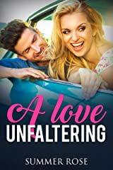 A Love Unfaltering: A Friends to Lovers Second Chance Romance (Lover's Road Book 1) Kindle Edition