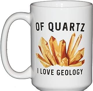 Of Quartz I Love Geology - Funny Punny Coffee Mug for Lab Geologists