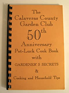 Calaveras County Garden Club 50th Anniversary Pot-Luck Cook Book with Gardener's Secrets