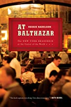 At Balthazar: The New York Brasserie at the Center of the World (English Edition)
