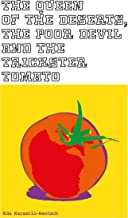 The Queen Of The Deserts, The Poor Devil & The Trickster Tomato: A rather different story book