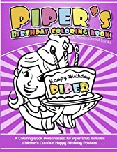 Piper's Birthday Coloring Book Kids Personalized Books: A Coloring Book Personalized for Piper that includes Children's Cut Out Happy Birthday Posters