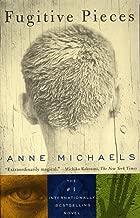 Fugitive Pieces: A Novel