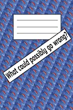 What Could Possibly Go Wrong?: Paragliding Notebook Journal Diary 110 Lined Pages