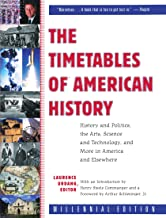 The Timetables of American History: History and Politics, the Arts, Science and Technology, and More in America and Elsewhere