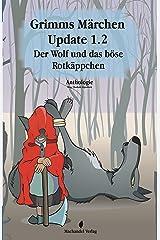Grimms Märchen Update 1.2: Der Wolf und das böse Rotkäppchen (Moderne Märchen 2) Kindle Ausgabe