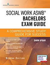 Social Work ASWB Bachelors Exam Guide, Second Edition: A Comprehensive Study Guide for Success - Book and Free App – Updat...