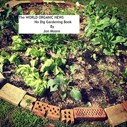 The World Organic News No Dig Gardening Book