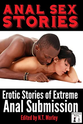 Anal Sex Stories: Erotic Stories of Extreme Anal Submission