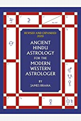Ancient Hindu Astrology : For The Modern Western Astrologer : Revised And Expanded 2020 Edition Kindle Edition