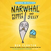 Peanut Butter and Jelly: A Narwhal and Jelly Book, #3