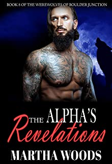 The Alpha's Revelations (Werewolves of Boulder Junction Book 8)