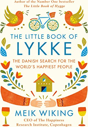 The Little Book of Lykke: The Danish Search for the Worlds Happiest People