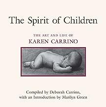 The Spirit of Children : The Art and Life of Karen Carrino