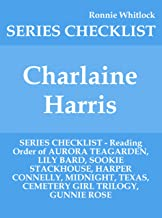 Charlaine Harris - SERIES CHECKLIST - Reading Order of AURORA TEAGARDEN, LILY BARD, SOOKIE STACKHOUSE, HARPER CONNELLY, MIDNIGHT, TEXAS, CEMETERY GIRL TRILOGY, GUNNIE ROSE