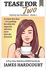 Tease for Two: A First Time Maledom BDSM Novella (Kink by the Numbers Book 2) Kindle Edition