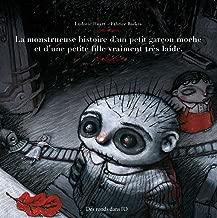 La Monstrueuse Histoire d'un petit garçon moche et d'une petite fille vraiment très laide (Jeunesse)