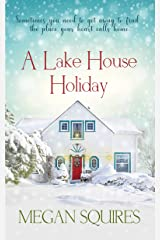 A Lake House Holiday: A Small-Town Christmas Romance Novel Kindle Edition