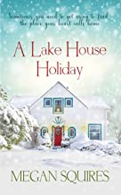 A Lake House Holiday: A Small-Town Christmas Romance Novel