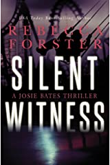 SILENT WITNESS: A Josie Bates Thriller (The Witness Series Book 2) Kindle Edition