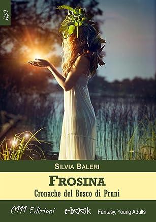 Frosina. Cronache del Bosco di Pruni