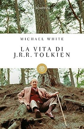 La vita di J.R.R. Tolkien (Tascabili Vol. 467)