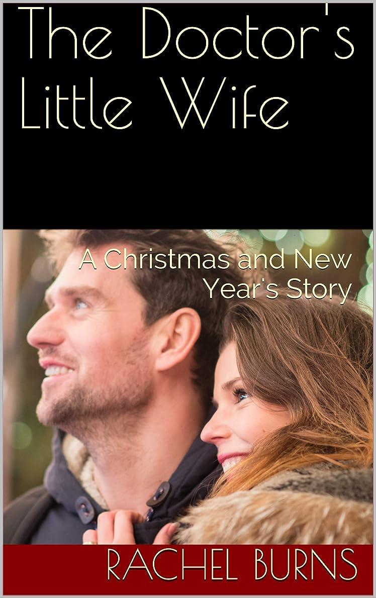 飢えた竜巻大宇宙The Doctor's Little Wife: A Christmas and New Year's Story (English Edition)