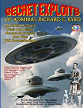 Secret Exploits Of Admiral Richard E. Byrd: The Hollow Earth - Nazi Occultism - Secret Societies - And the JFK Assassination
