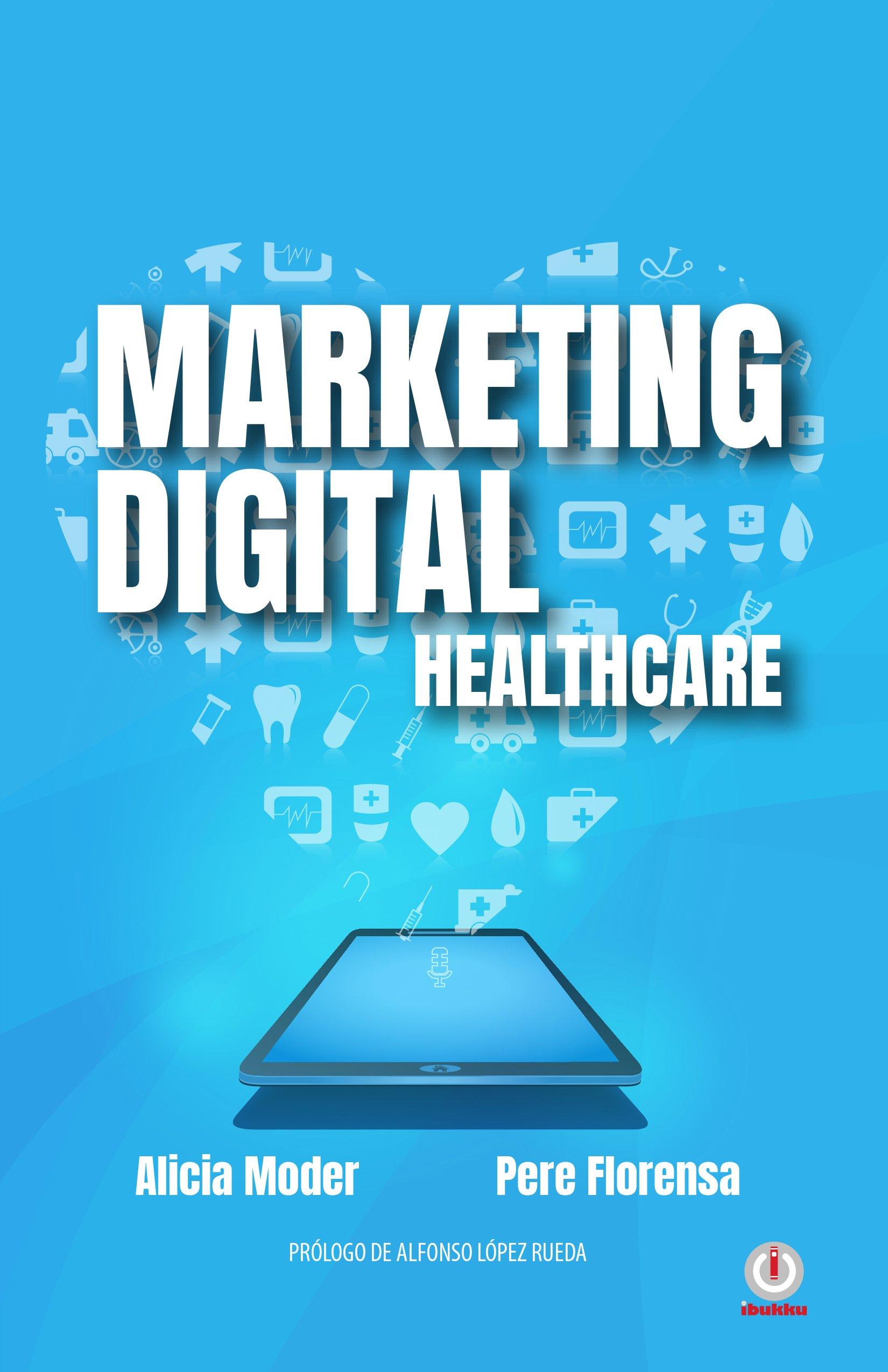 Marketing Digital: Healthcare (Spanish Edition)